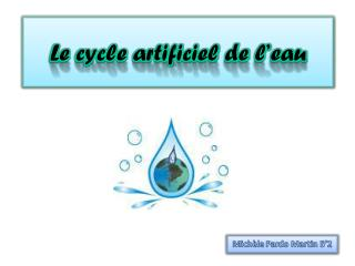 Le  cycle artificiel  de  l'eau