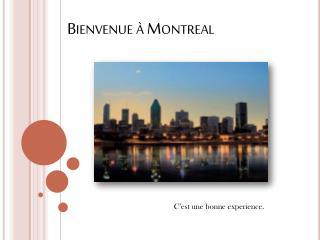 Bienvenue  à Montreal
