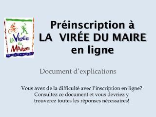 Préinscription à  LA  VIRÉE DU MAIRE  en ligne