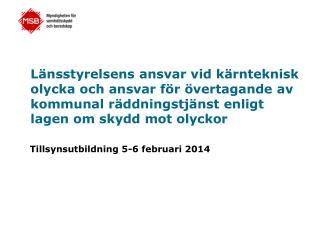 Tillsynsutbildning 5-6 februari 2014