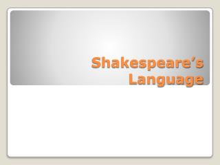 Shakespeare�s Language
