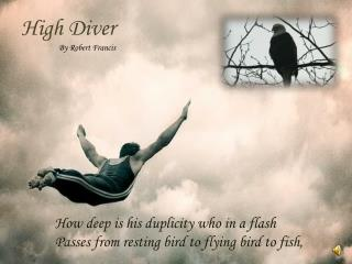 High Diver                   By Robert Francis