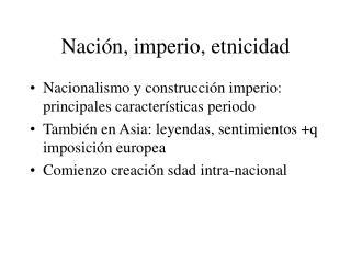 Naci n, imperio, etnicidad