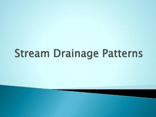 Stream Drainage Patterns