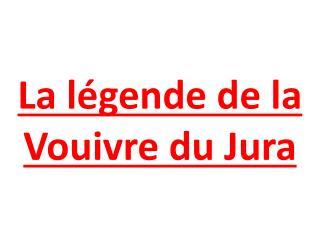 La légende de la Vouivre du Jura