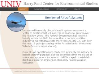 UNLV-AFRL test in 2008 UNLV owns 5 Remotely Piloted Aircraft NSTech  is strong industry partner