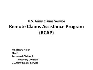 U.S. Army Claims Service Remote Claims Assistance Program (RCAP)