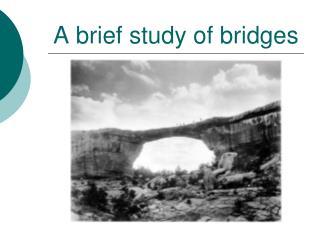 A brief study of bridges