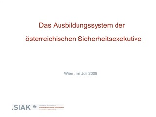 Das Ausbildungssystem der  sterreichischen Sicherheitsexekutive        Wien , im Juli 2009