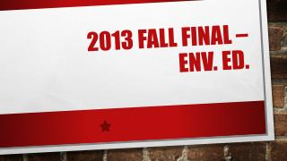 2013 Fall Final �  Env . Ed.