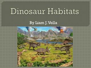 Dinosaur Habitats