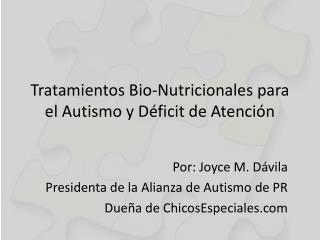 Tratamientos  Bio- Nutricionales para  el  Autismo  y  Déficit  de  Atención