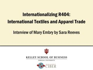 Internationalizing R404:  International  Textiles and Apparel Trade
