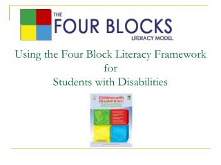 Using the Four Block Literacy Framework  for  Students with Disabilities