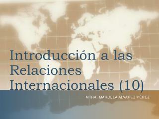 Introducción a las Relaciones Internacionales (10)