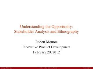Understanding the Opportunity: Stakeholder Analysis and Ethnography
