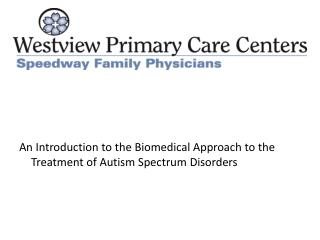 An Introduction to the Biomedical Approach to the Treatment of Autism Spectrum Disorders