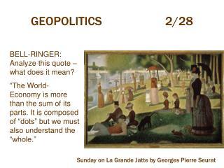 GEOPOLITICS2/28