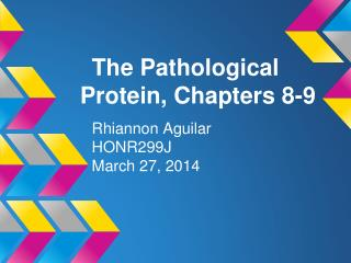 The Pathological Protein, Chapters 8-9