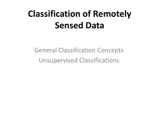 Classification of Remotely Sensed Data