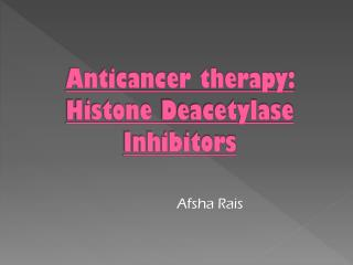 Anticancer therapy: Histone Deacetylase Inhibitors