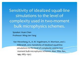 Speaker: Huan  Chen Professor: Ming-Jen Yang
