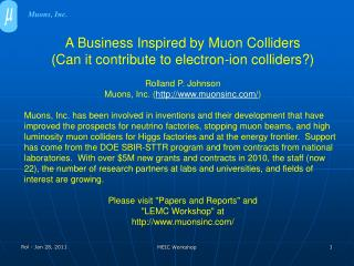 A Business Inspired by  Muon  Colliders (Can it contribute to electron-ion colliders?)