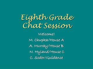 Eighth Grade Chat Session