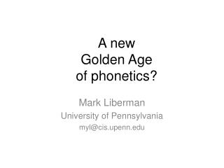 A new  Golden Age  of phonetics?