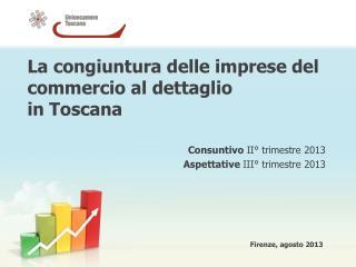 La congiuntura delle imprese del commercio al dettaglio  in Toscana