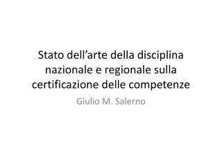 Stato dell'arte della disciplina nazionale e regionale sulla certificazione delle competenze