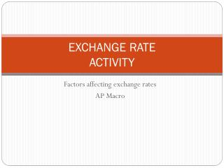 EXCHANGE RATE ACTIVITY