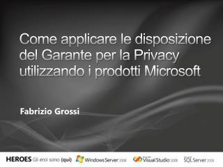 Come applicare le disposizione del Garante per la Privacy utilizzando i prodotti Microsoft