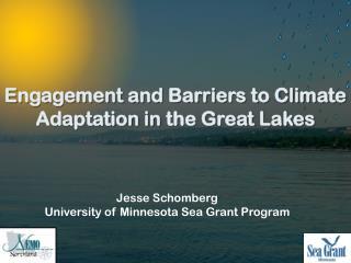 Jesse Schomberg University of Minnesota Sea Grant Program