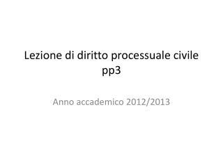 Lezione di diritto processuale civile pp3