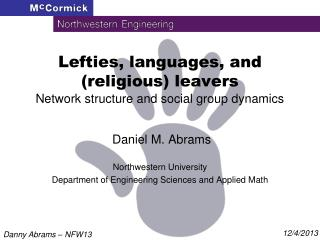 Lefties, languages, and (religious) leavers Network structure and social group dynamics