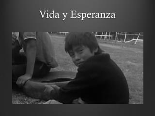 V ida y Esperanza