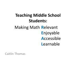 Teaching Middle School Students: