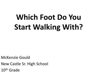 Which Foot Do You  Start Walking With?
