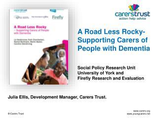 Julia Ellis, Development Manager, Carers Trust.