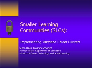 Smaller Learning Communities SLCs: