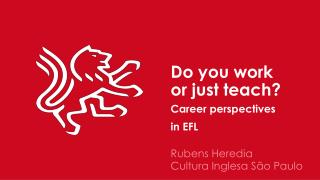 Do you work or just teach? Career perspectives in EFL