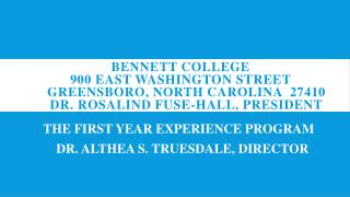 THE FIRST YEAR EXPERIENCE PROGRAM             DR. ALTHEA S. TRUESDALE, DIRECTOR
