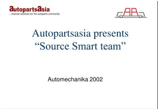Autopartsasia presents  Source Smart team