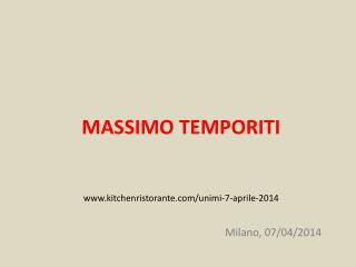 MASSIMO  TEMPORITI www.kitchenristorante.com/unimi-7-aprile-2014
