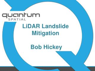 LiDAR Landslide  Mitigation Bob Hickey