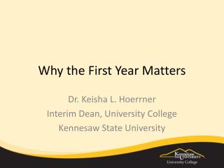 Why the First Year Matters