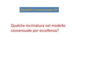 Modello Consensuale CH