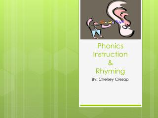 Phonics Instruction  & Rhyming