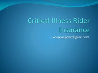Critical Illness Rider Insurance